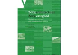 Boekpresentatie Zorgarchitectuur – Zorgvastgoed