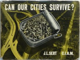 Deel 1/3: CIAM 4. De stad door het prisma van de moderne tijd