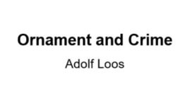 Ornament and Crime – Adolf Loos