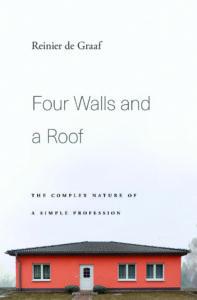 Four Walls and a Roof door Reinier de Graaf