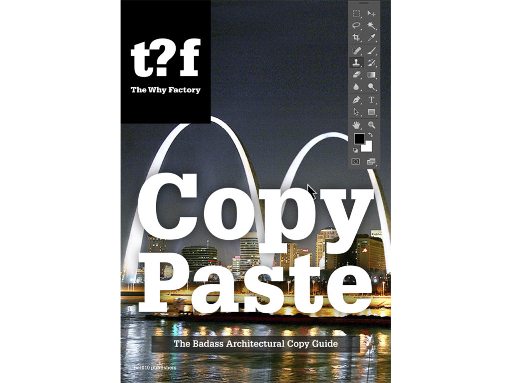 Copy Paste – The Badass Architectural Copy Guide door The Why Factory