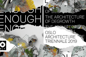 Degrowth: Oslo Architecture Triennale 2019