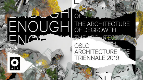 Degrowth: Oslo Architecture Triennale 2019